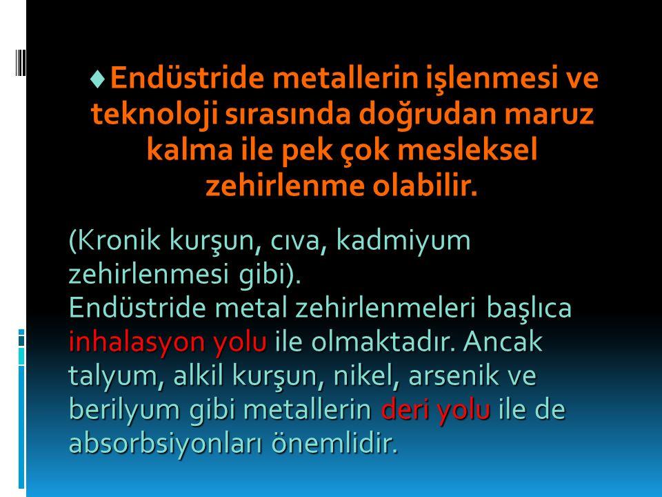Metallerin toksik etkileri, her metalin özelliğine göre değişmektedir.