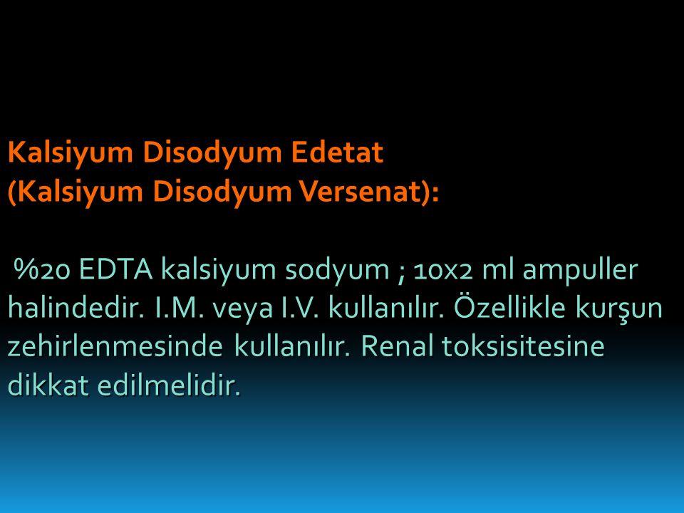 Kalsiyum Disodyum Edetat (Kalsiyum Disodyum Versenat): %20 EDTA kalsiyum sodyum ; 10x2 ml ampuller halindedir.