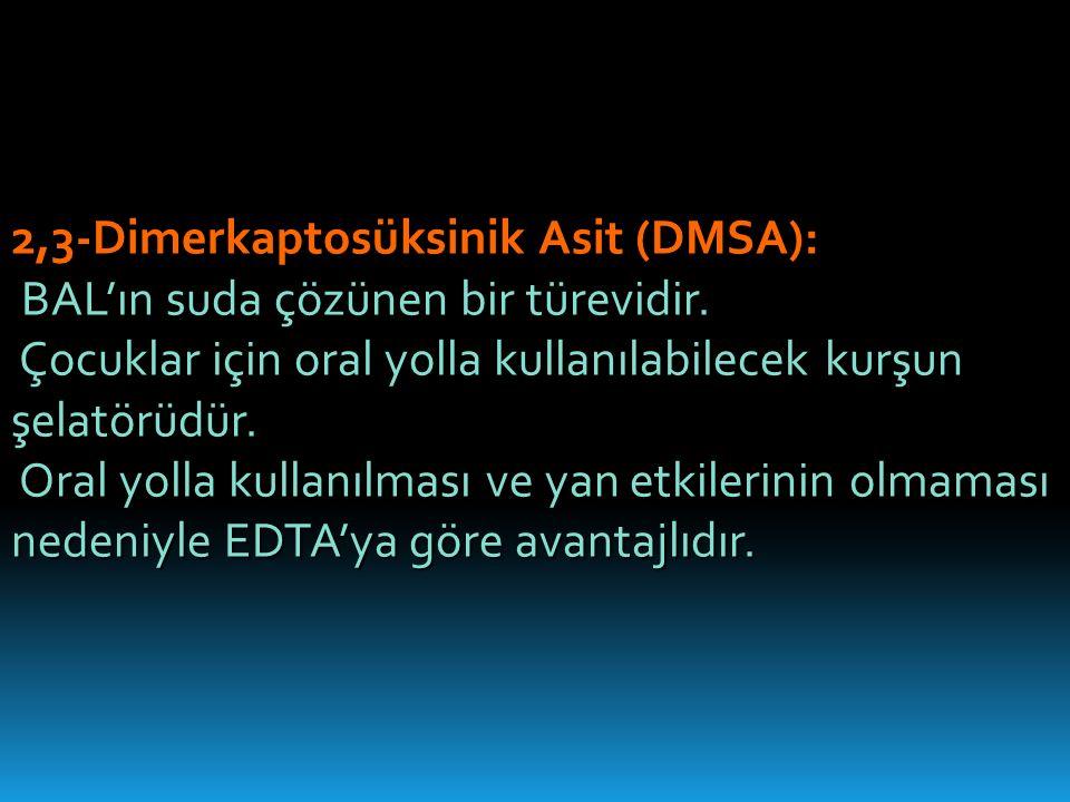 2,3-Dimerkaptosüksinik Asit (DMSA): BAL'ın suda çözünen bir türevidir.