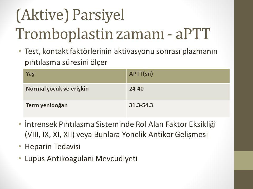 (Aktive) Parsiyel Tromboplastin zamanı - aPTT Test, kontakt faktörlerinin aktivasyonu sonrası plazmanın pıhtılaşma süresini ölçer İntrensek Pıhtılaşma