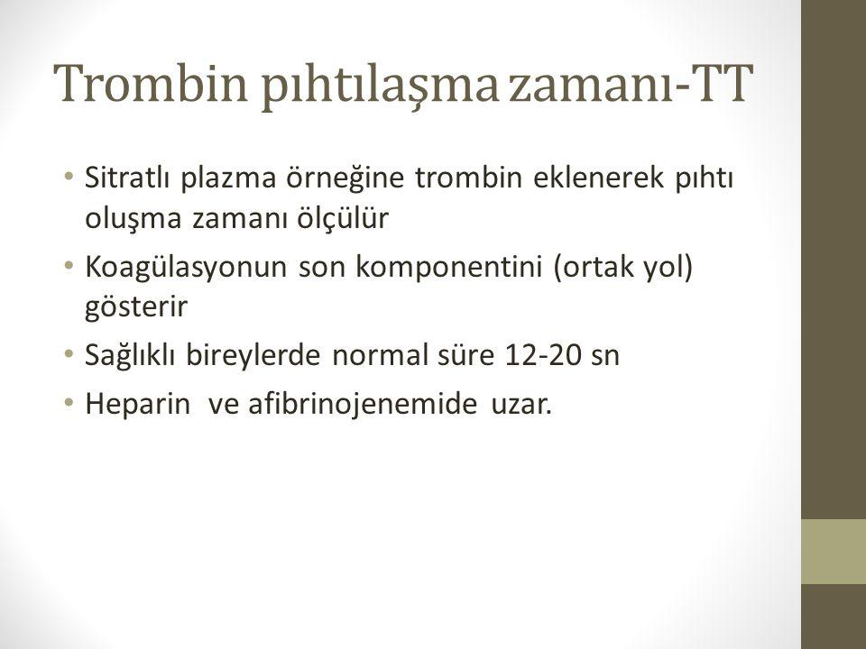 Trombin pıhtılaşma zamanı-TT Sitratlı plazma örneğine trombin eklenerek pıhtı oluşma zamanı ölçülür Koagülasyonun son komponentini (ortak yol) gösteri