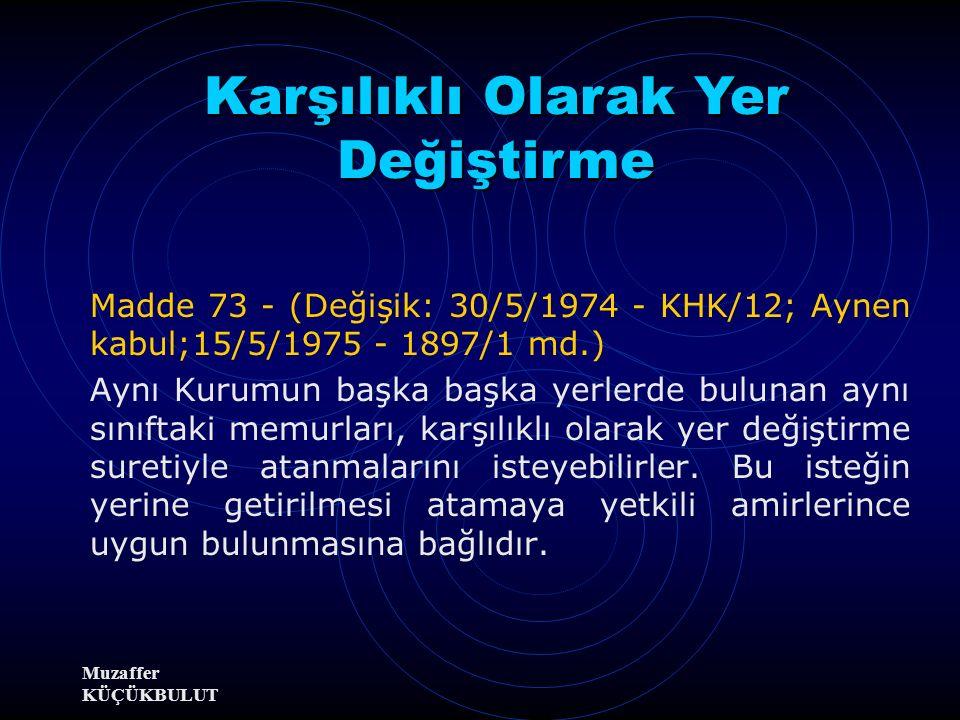 Muzaffer KÜÇÜKBULUT (Ek: 9/4/1990 - KHK - 418/5 md.; İptal: Ana.Mah.'nin 5/2/1992 tarih ve E.1990/22, K.1992/6 Sayılı Kararı ile; yeniden düzenleme: 1