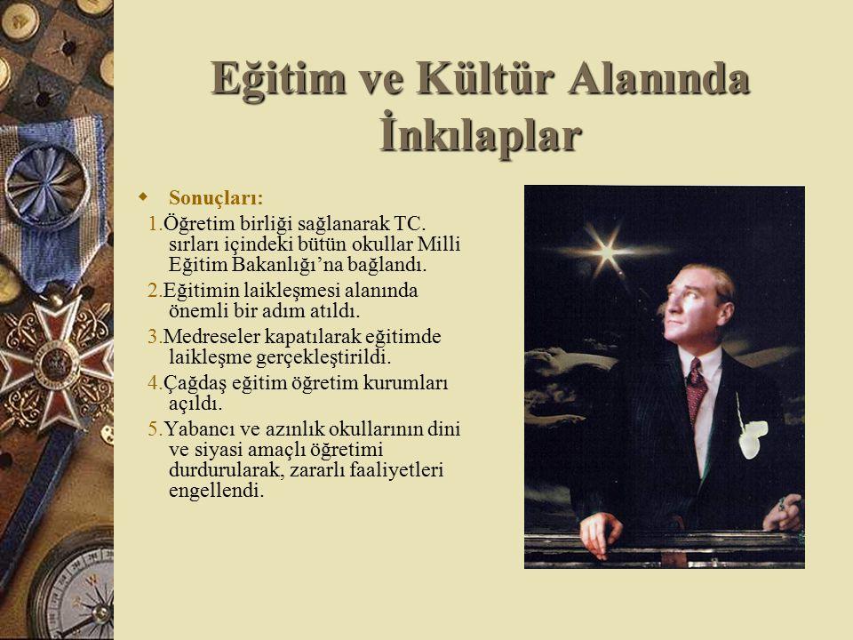 Eğitim ve Kültür Alanında İnkılaplar Atatürk'e göre eğitim sistemi milli ve çağdaş olmalıdır.