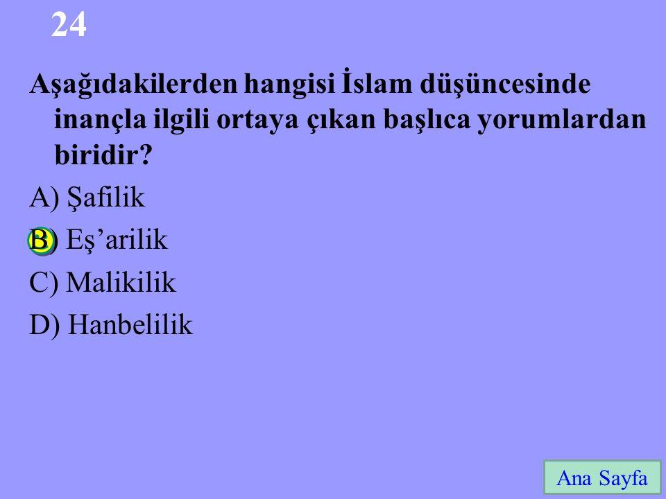 24 Ana Sayfa Aşağıdakilerden hangisi İslam düşüncesinde inançla ilgili ortaya çıkan başlıca yorumlardan biridir.