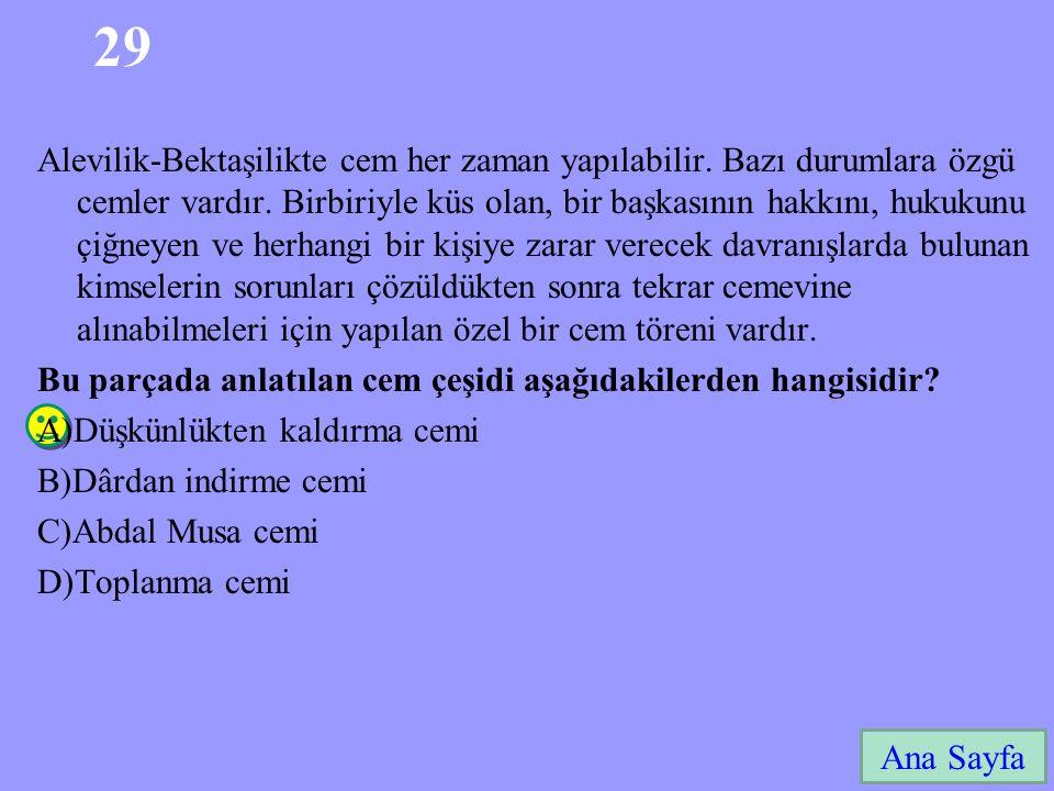 29 Ana Sayfa Alevilik-Bektaşilikte cem her zaman yapılabilir.