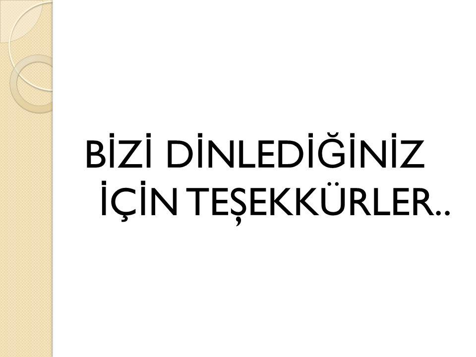 B İ Z İ D İ NLED İĞİ N İ Z İ Ç İ N TEŞEKKÜRLER..