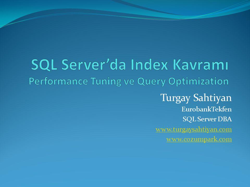 EurobankTekfen SQL Server DBA www.turgaysahtiyan.com www.cozumpark.com Turgay Sahtiyan