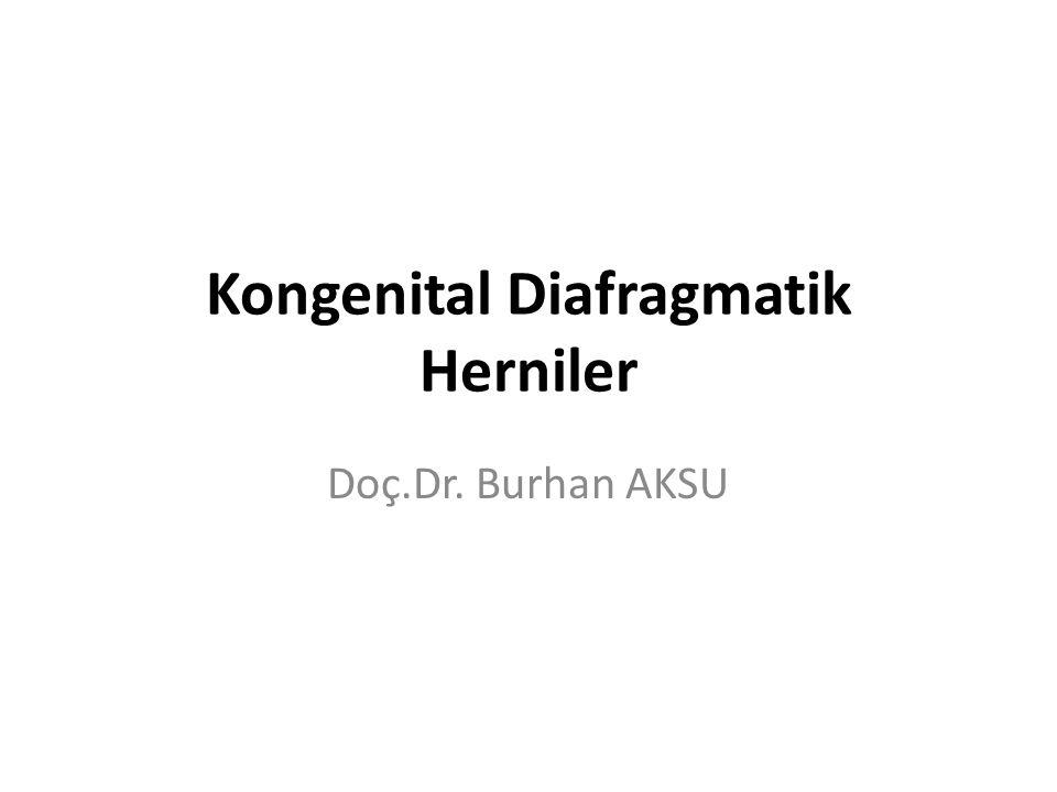 Kongenital Diafragmatik Herni Anatomi: Posterolateral: Bochdalek's henisi, en sık tipi Anteromedial: Morgagni's hernisi