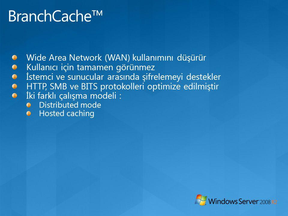 Wide Area Network (WAN) kullanımını düşürür Kullanıcı için tamamen görünmez İstemci ve sunucular arasında şifrelemeyi destekler HTTP, SMB ve BITS protokolleri optimize edilmiştir İki farklı çalışma modeli : Distributed mode Hosted caching