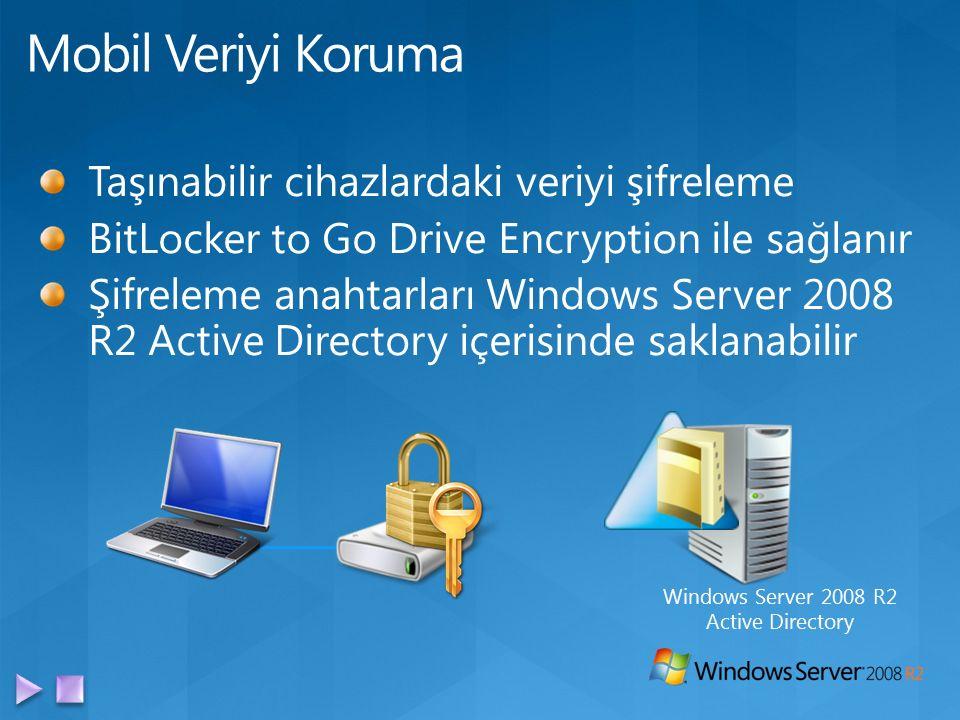 Taşınabilir cihazlardaki veriyi şifreleme BitLocker to Go Drive Encryption ile sağlanır Şifreleme anahtarları Windows Server 2008 R2 Active Directory içerisinde saklanabilir Windows Server 2008 R2 Active Directory