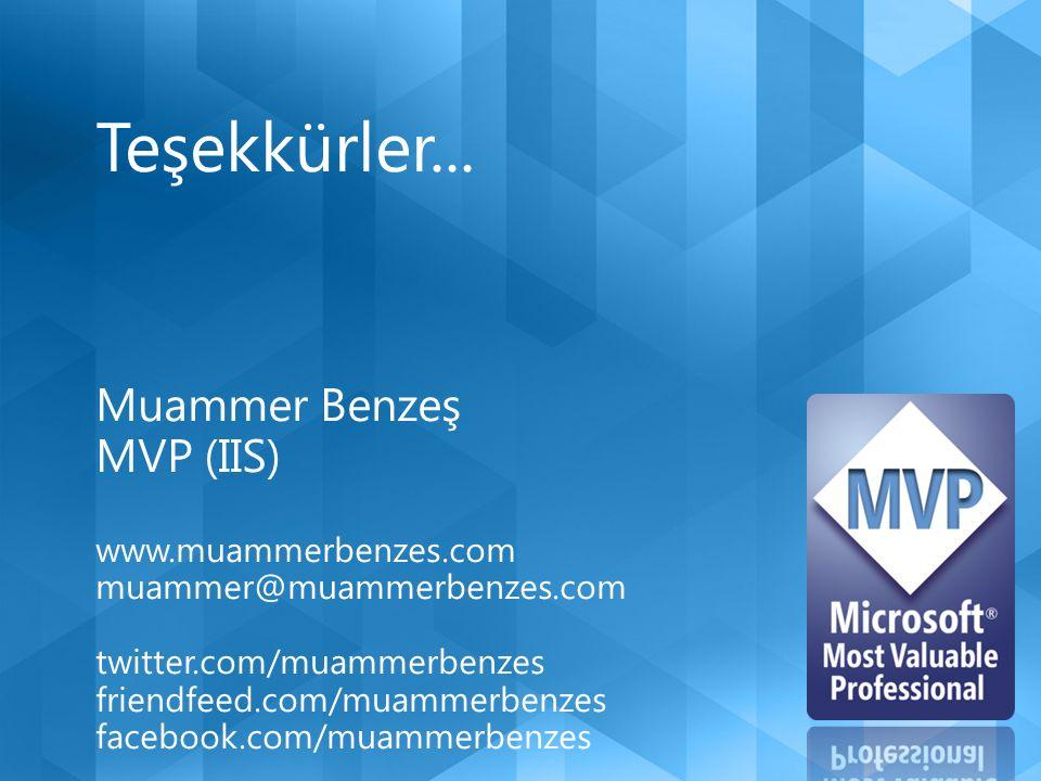 Muammer Benzeş MVP (IIS) www.muammerbenzes.com muammer@muammerbenzes.com twitter.com/muammerbenzes friendfeed.com/muammerbenzes facebook.com/muammerbenzes
