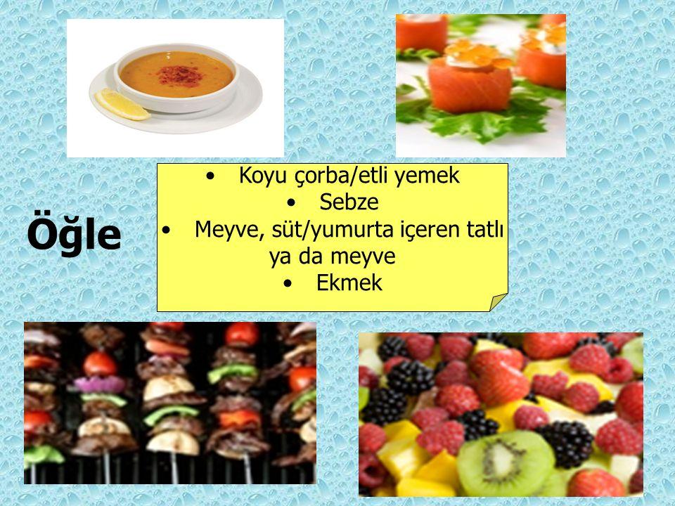 Öğle Koyu çorba/etli yemek Sebze Meyve, süt/yumurta içeren tatlı ya da meyve Ekmek