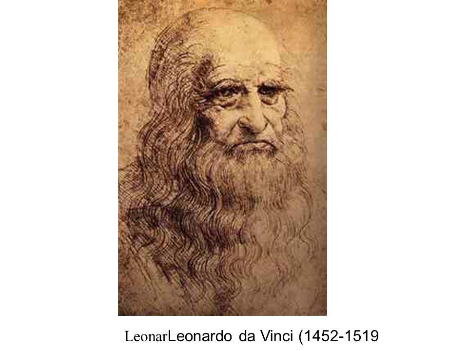 Leonar Leonardo da Vinci (1452-1519)