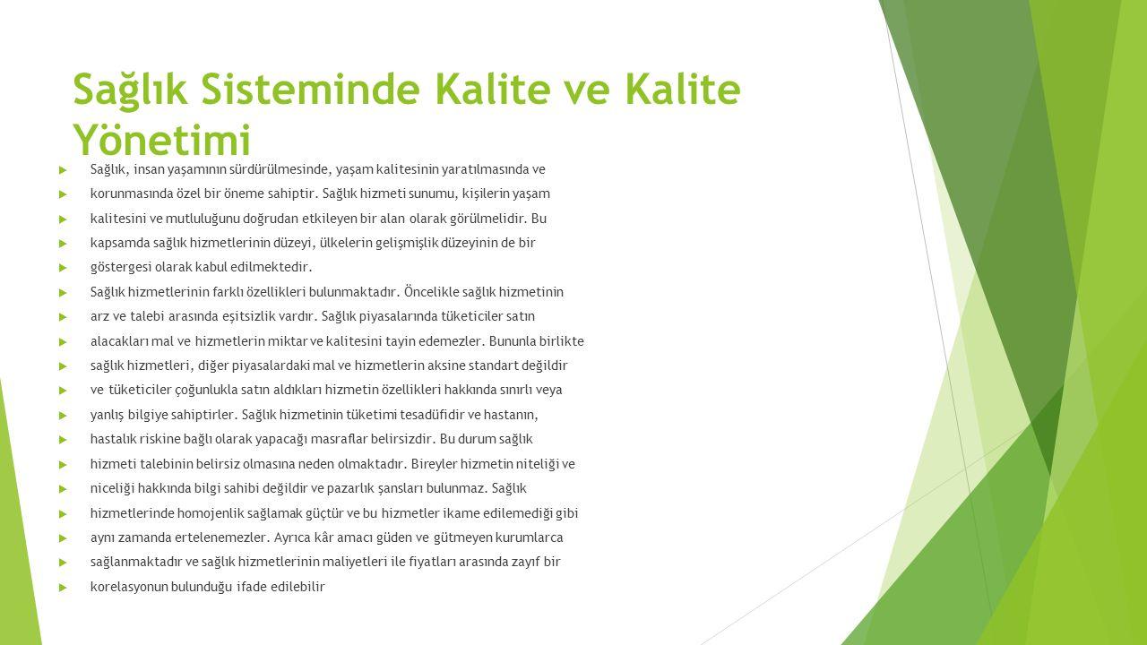 Sağlık Sisteminde Kalite ve Kalite Yönetimi  Sağlık, insan yaşamının sürdürülmesinde, yaşam kalitesinin yaratılmasında ve  korunmasında özel bir öneme sahiptir.