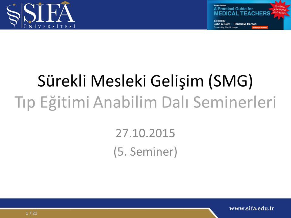 Sürekli Mesleki Gelişim (SMG) Tıp Eğitimi Anabilim Dalı Seminerleri 27.10.2015 (5. Seminer) / 211