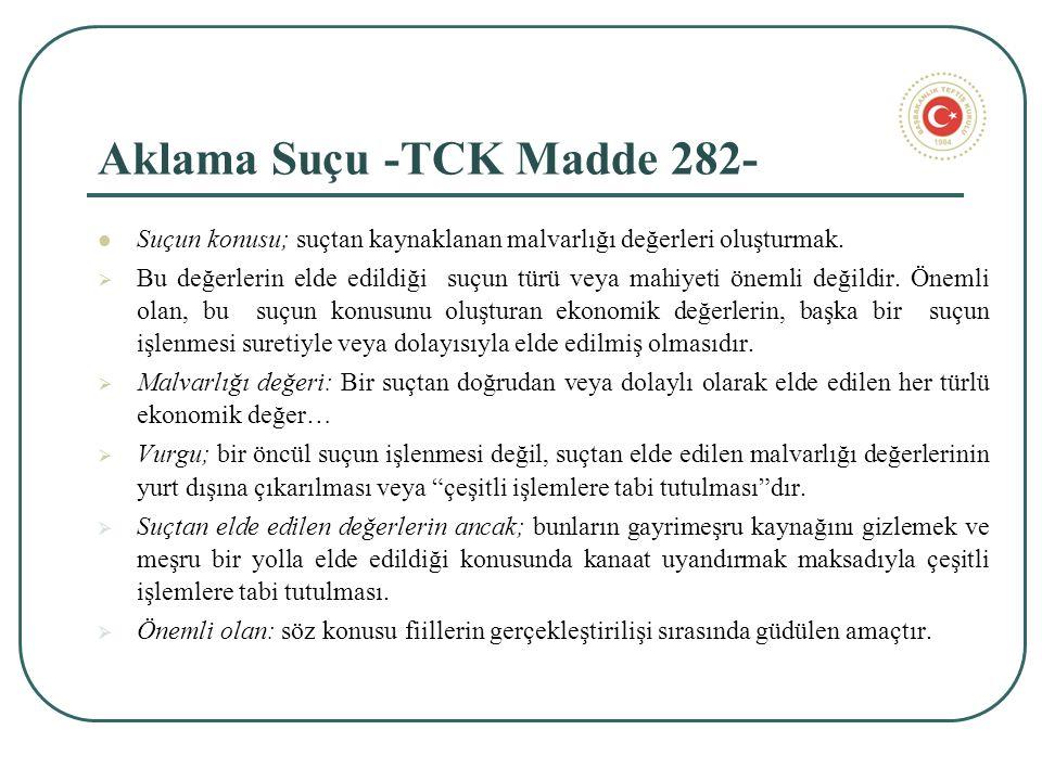 Aklama Suçu -TCK Madde 282- Suçun konusu; suçtan kaynaklanan malvarlığı değerleri oluşturmak.