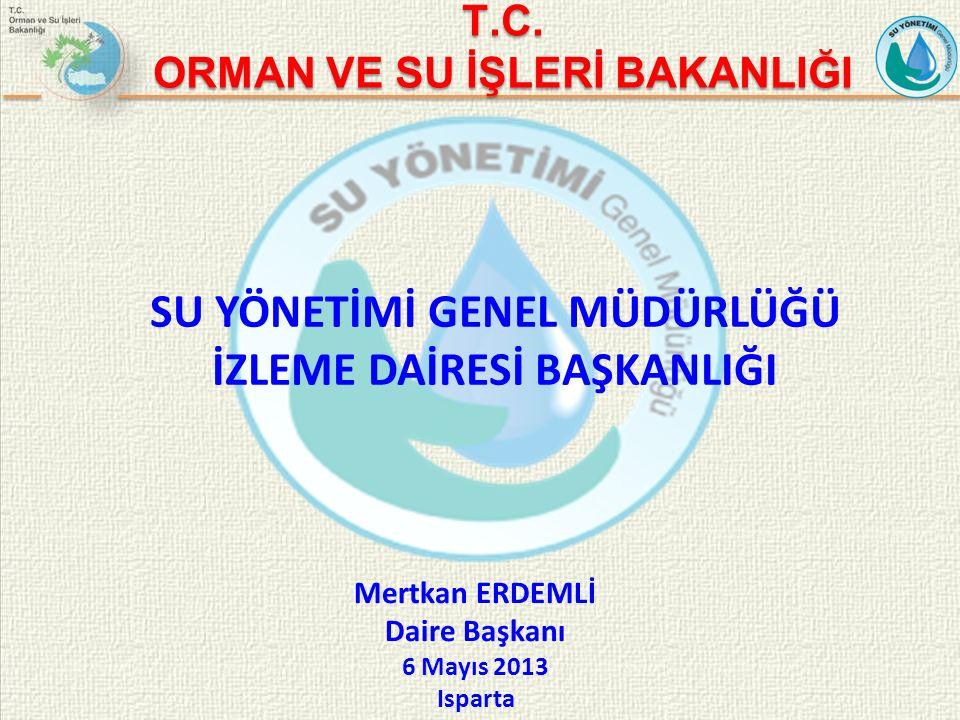 Mertkan ERDEMLİ Daire Başkanı 6 Mayıs 2013 Isparta T.C.