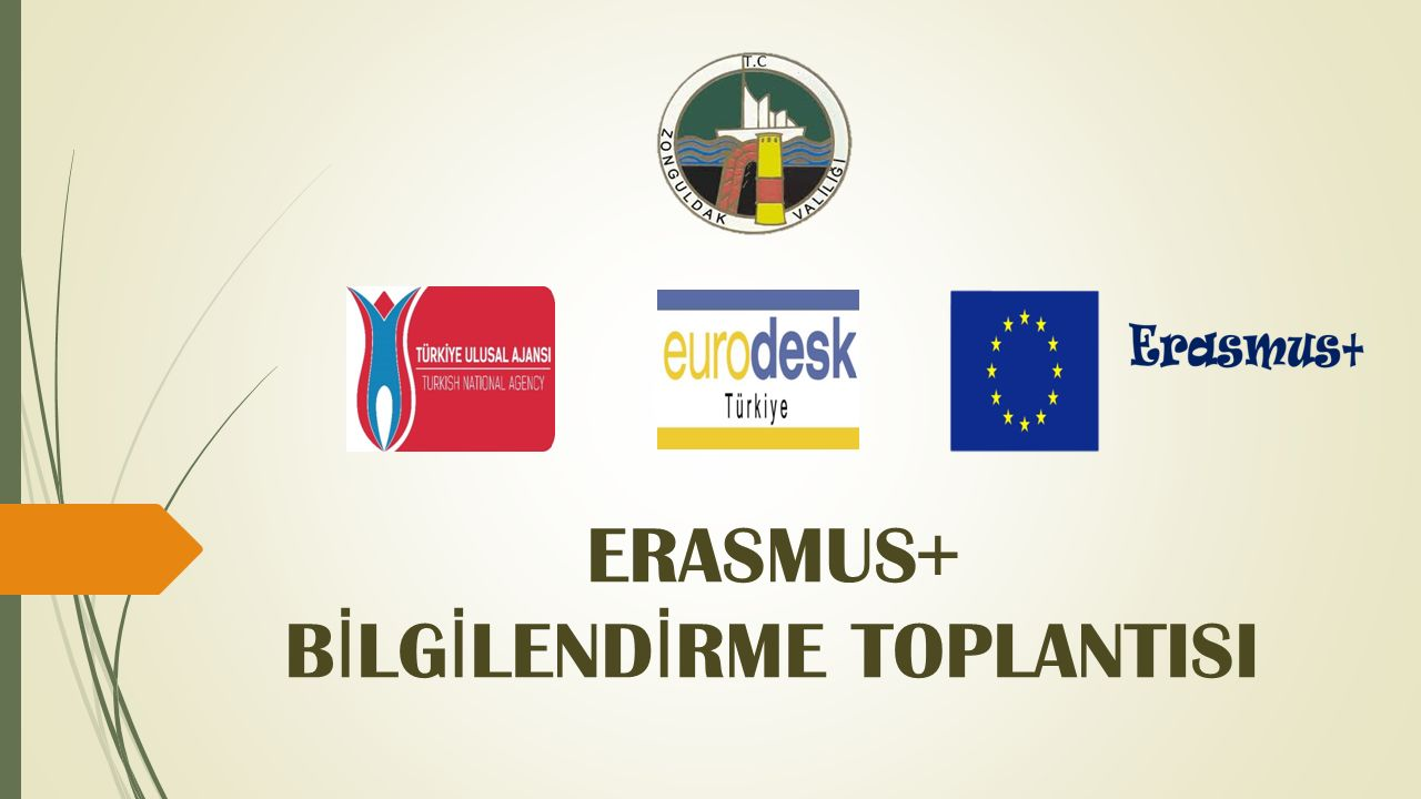ERASMUS+ B İ LG İ LEND İ RME TOPLANTISI