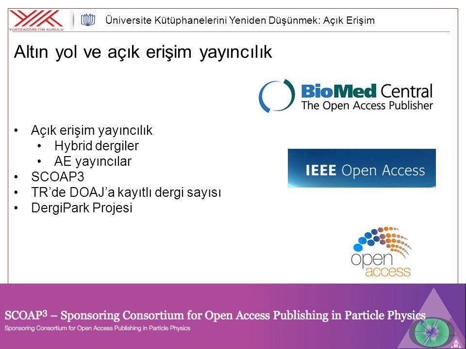 14 Altın yol ve açık erişim yayıncılık 09 - 10 Haziran 2014, Yükseköğretim Kurulu Başkanlığı, BİLKENT - ANKARA Açık erişim yayıncılık Hybrid dergiler