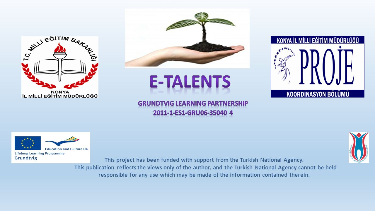 This project has been funded with support from the Turkish National Agency.