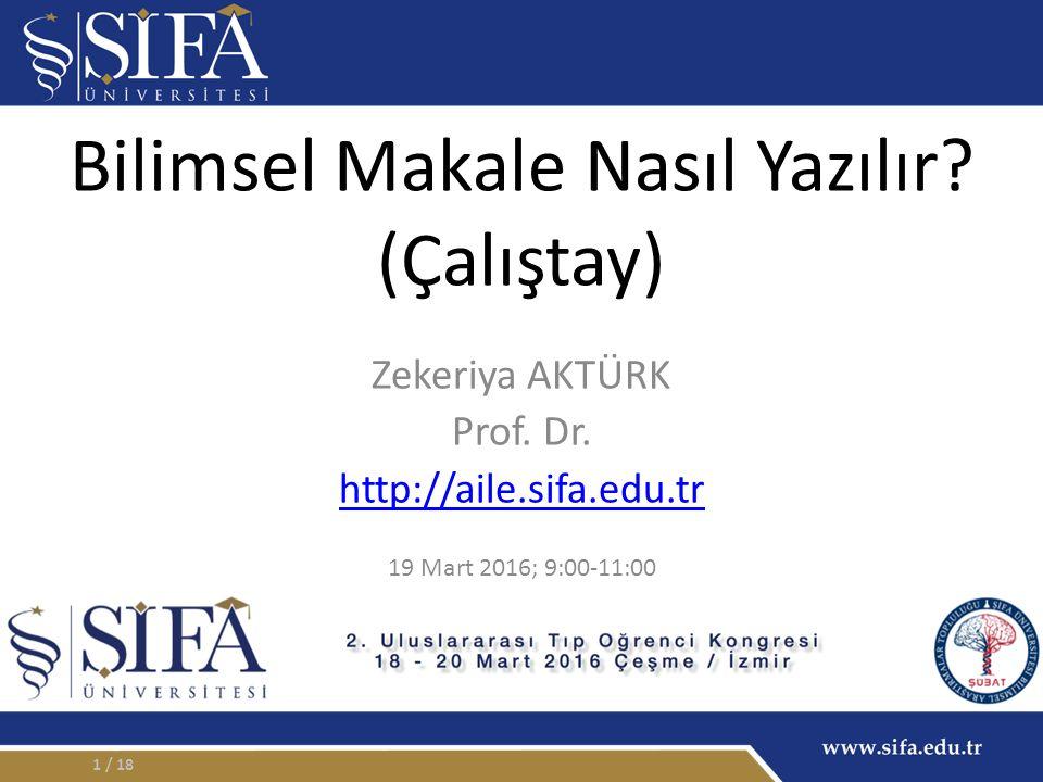 Bilimsel Makale Nasıl Yazılır. (Çalıştay) Zekeriya AKTÜRK Prof.