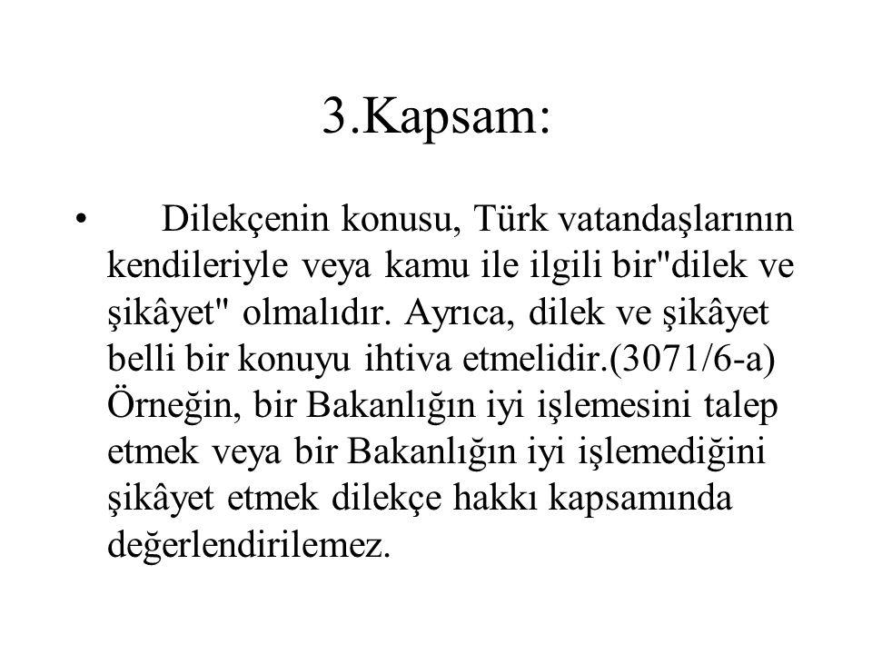 3.Kapsam: Dilekçenin konusu, Türk vatandaşlarının kendileriyle veya kamu ile ilgili bir