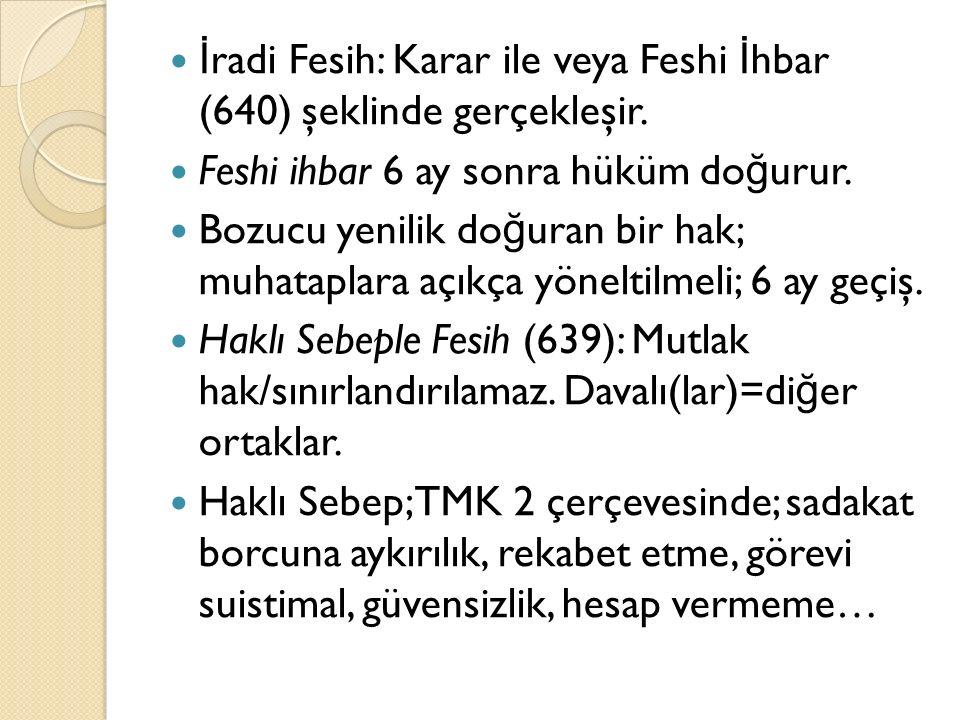 İ radi Fesih: Karar ile veya Feshi İ hbar (640) şeklinde gerçekleşir.