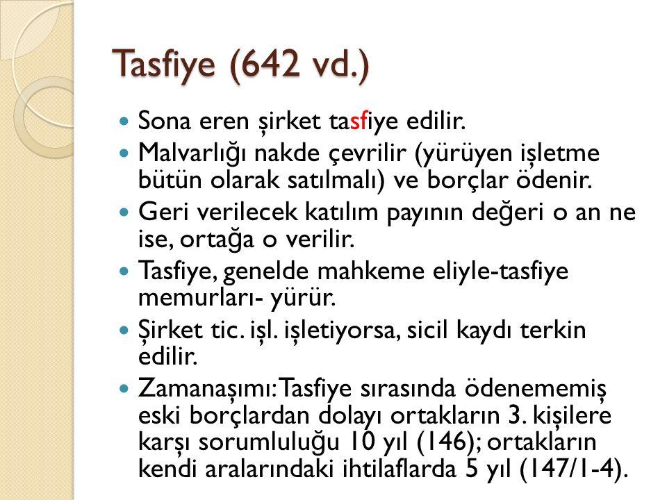 Tasfiye (642 vd.) Sona eren şirket tasfiye edilir.