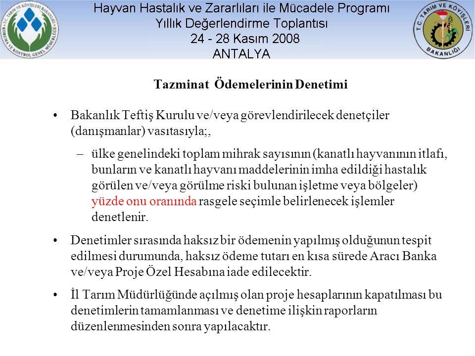 Tazminat Ödemelerinin Denetimi Bakanlık Teftiş Kurulu ve/veya görevlendirilecek denetçiler (danışmanlar) vasıtasıyla;, –ülke genelindeki toplam mihrak
