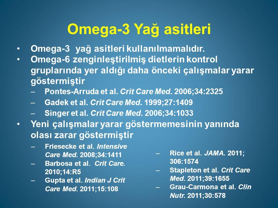 Omega-3 Yağ asitleri Omega-3 yağ asitleri kullanılmamalıdır.