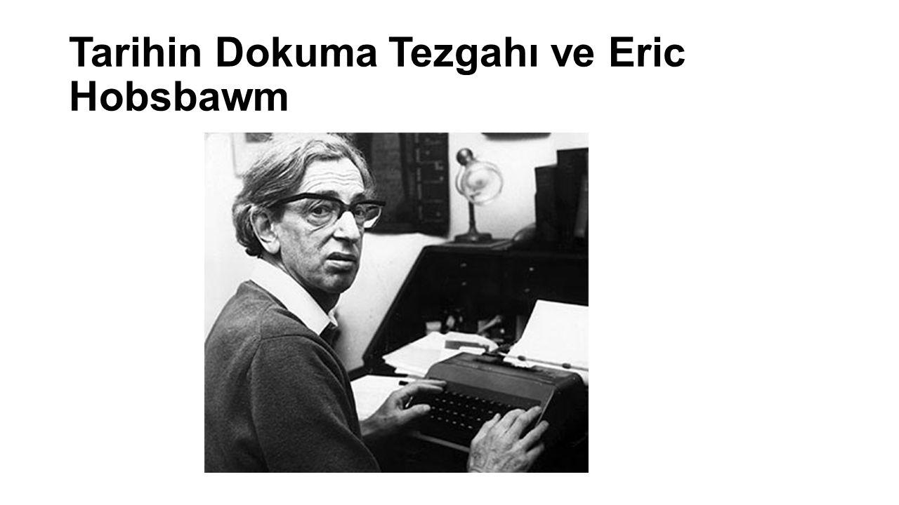 Tarihin Dokuma Tezgahı ve Eric Hobsbawm