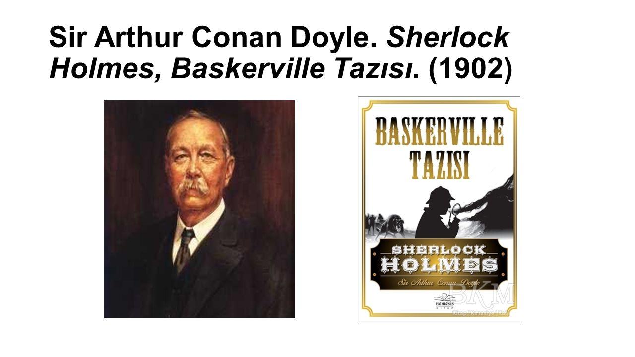 Sir Arthur Conan Doyle. Sherlock Holmes, Baskerville Tazısı. (1902)