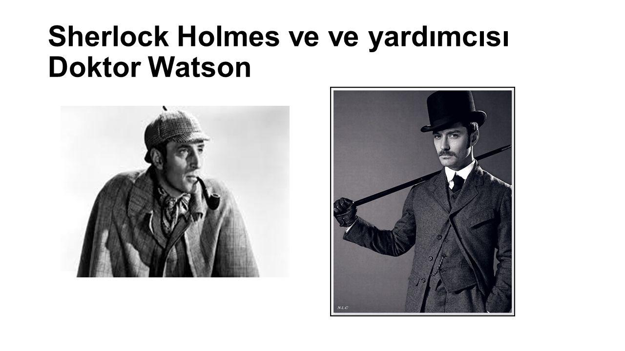 Sherlock Holmes ve ve yardımcısı Doktor Watson