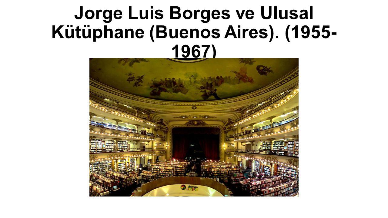 Jorge Luis Borges ve Ulusal Kütüphane (Buenos Aires). (1955- 1967)