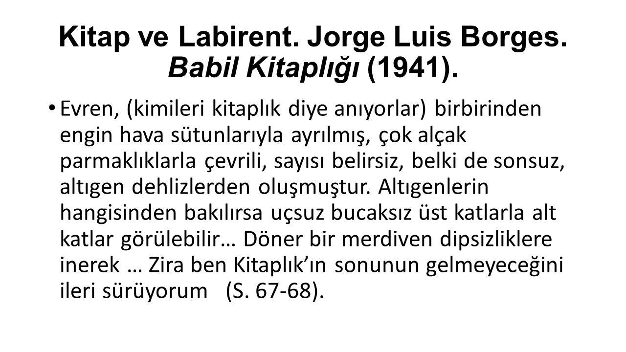 Kitap ve Labirent. Jorge Luis Borges. Babil Kitaplığı (1941).