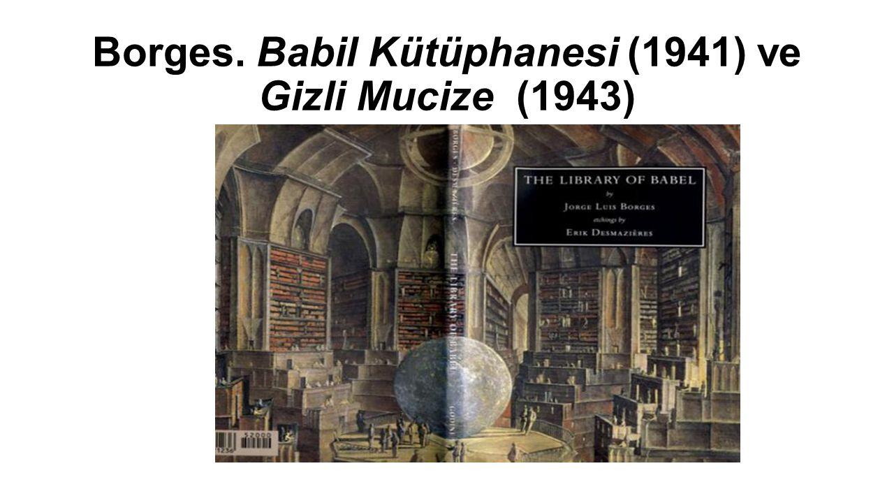 Borges. Babil Kütüphanesi (1941) ve Gizli Mucize (1943)