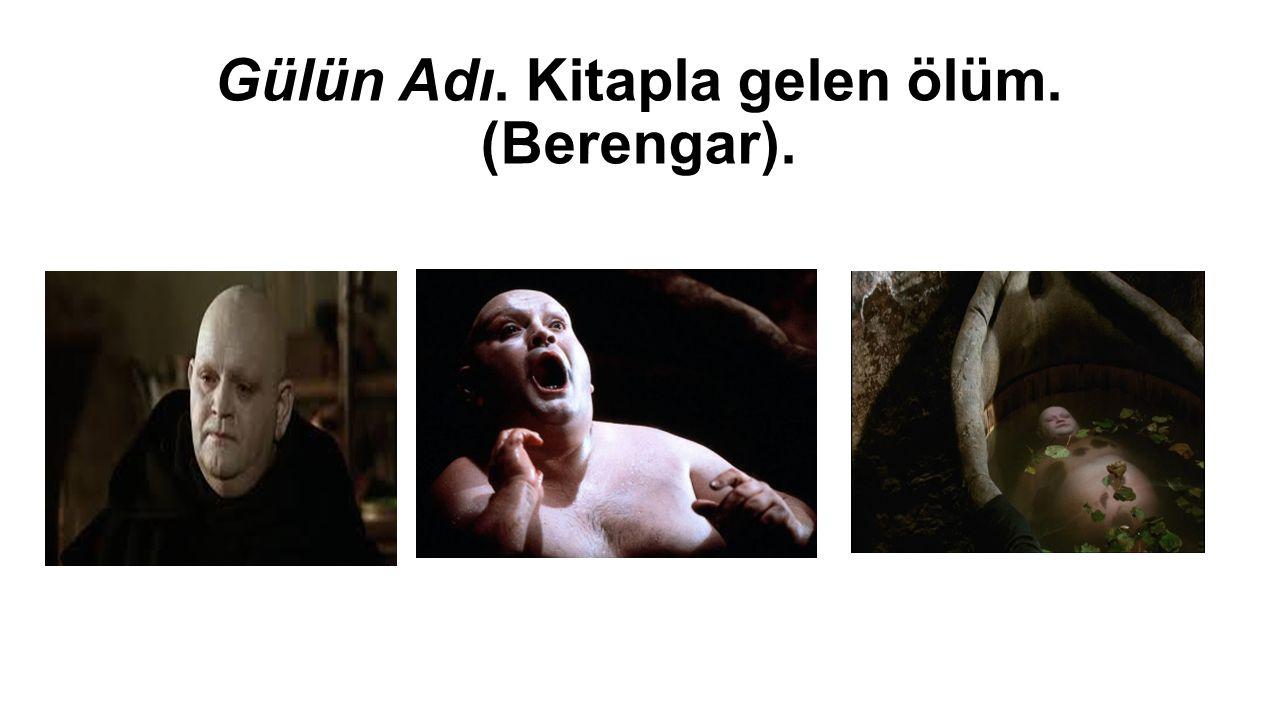 Gülün Adı. Kitapla gelen ölüm. (Berengar).