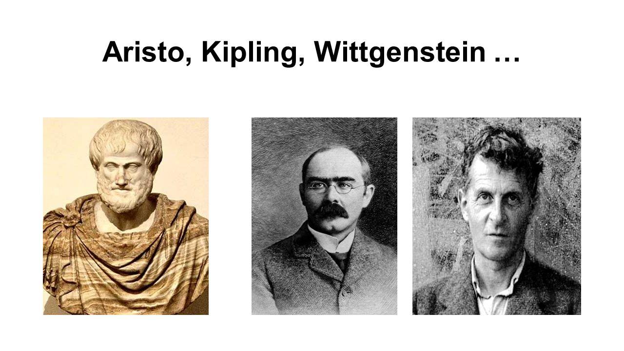 Aristo, Kipling, Wittgenstein …