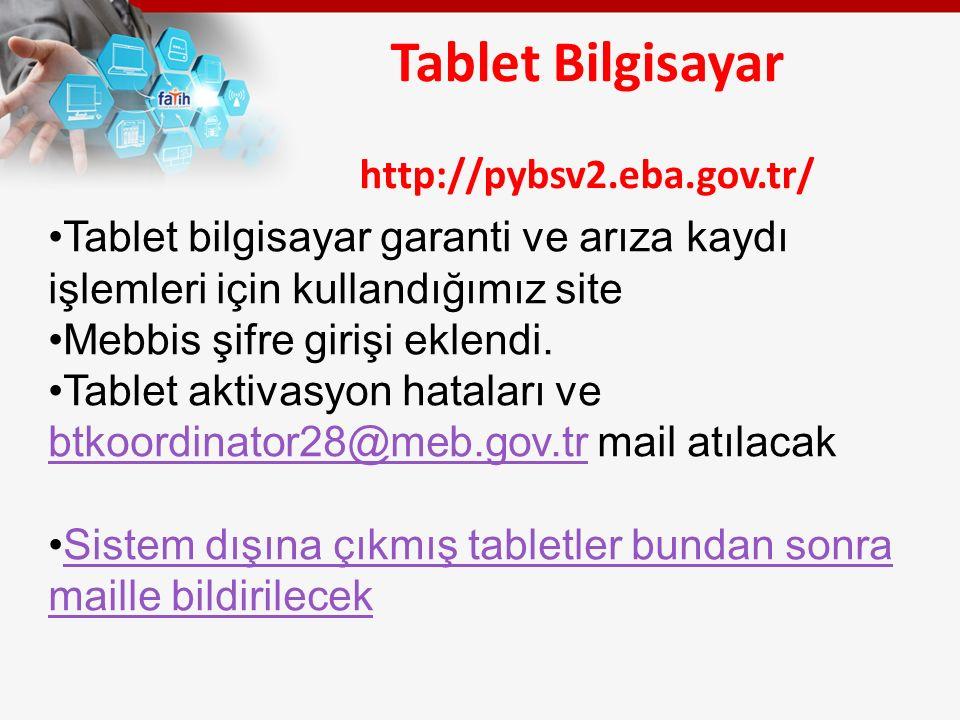 Tablet Bilgisayar http://pybsv2.eba.gov.tr/ Tablet bilgisayar garanti ve arıza kaydı işlemleri için kullandığımız site Mebbis şifre girişi eklendi.