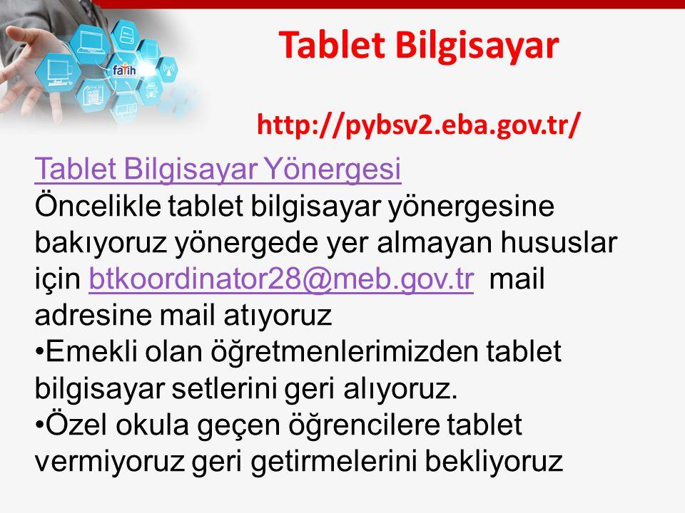 Tablet Bilgisayar http://pybsv2.eba.gov.tr/ Tablet Bilgisayar setlerinin bundan sonraki dağıtımları 7.