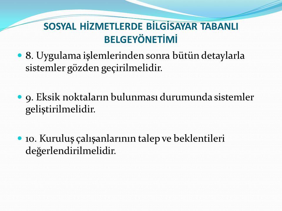 SOSYAL HİZMETLERDE BİLGİSAYAR TABANLI BELGEYÖNETİMİ 8.