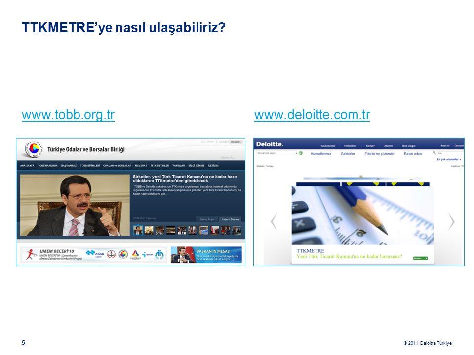 © 2011 Deloitte Türkiye 16 SONUÇ SAYFASI TTKMETRE'nin sonucunda size sağlanacak çıktılar tamamen sizlerin sunmuş olduğu bilgiler ışığında ortaya çıkan bulgulardır.