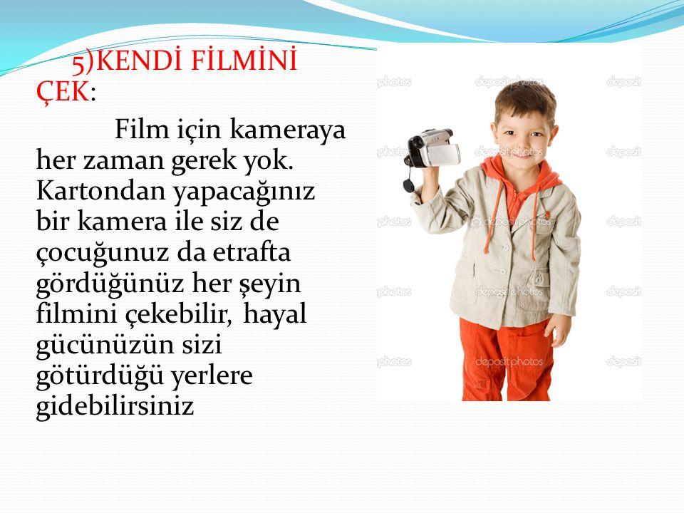 5)KENDİ FİLMİNİ ÇEK: Film için kameraya her zaman gerek yok.