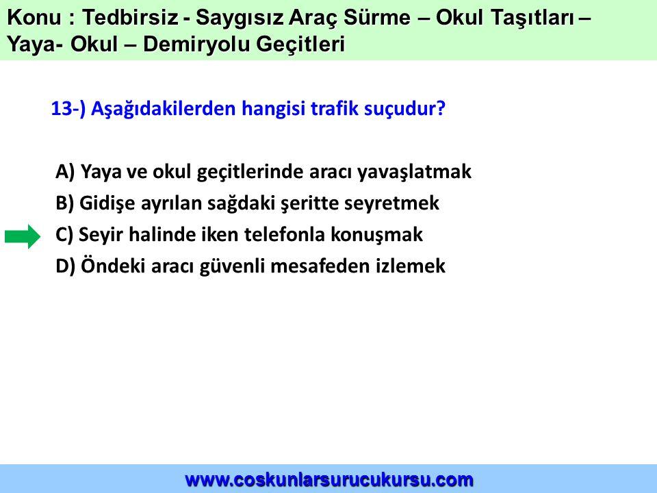 13-) Aşağıdakilerden hangisi trafik suçudur.