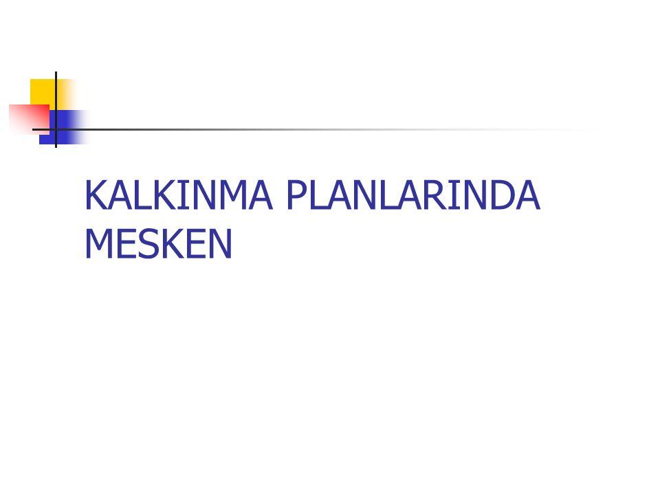 KALKINMA PLANLARINDA MESKEN