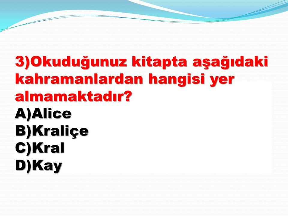 8.Alice gördüğü her şeyin bir rüya olduğunu fark edince bunları ilk kime anlatmış.