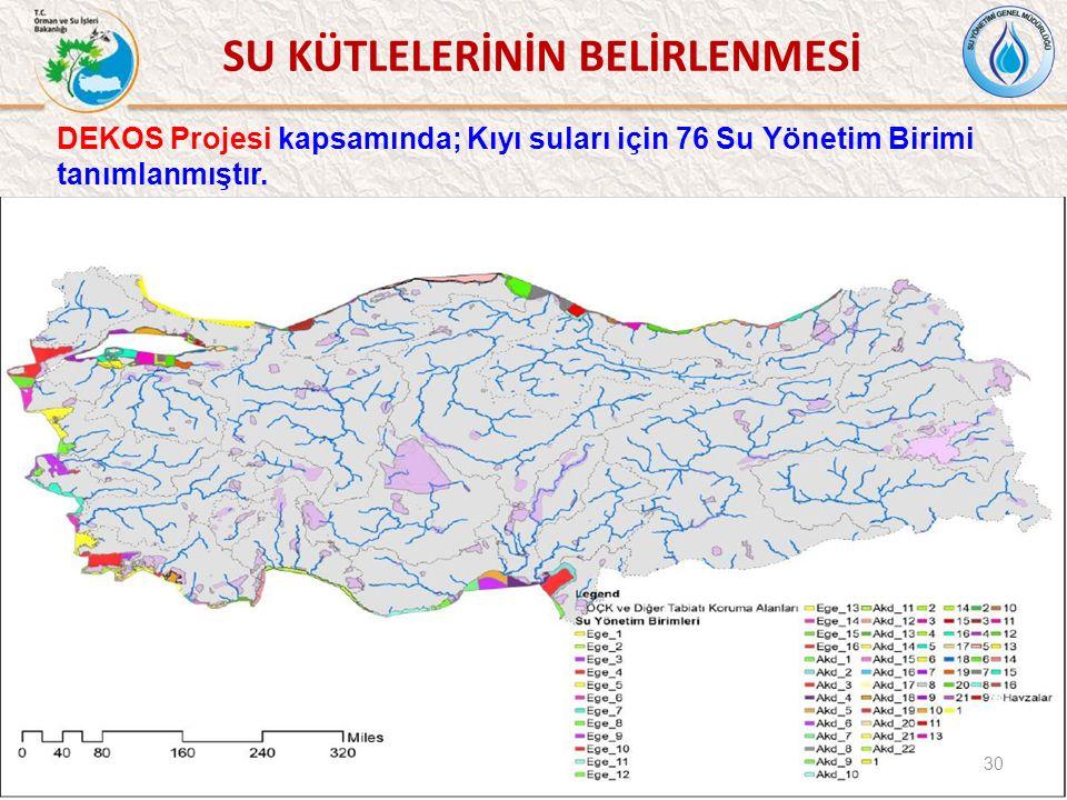 DEKOS Projesi kapsamında; Kıyı suları için 76 Su Yönetim Birimi tanımlanmıştır. 30 SU KÜTLELERİNİN BELİRLENMESİ