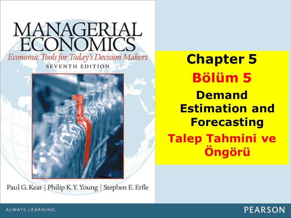 Chapter 5 Bölüm 5 Demand Estimation and Forecasting Talep Tahmini ve Öngörü