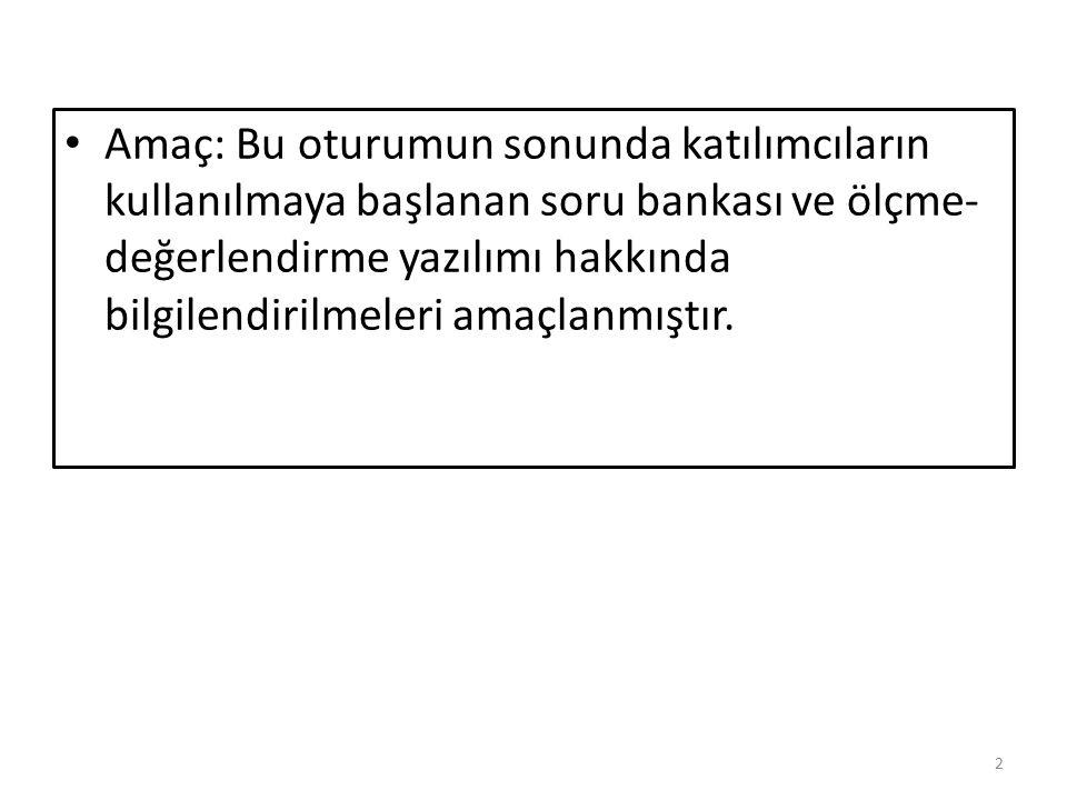 Hedefler: Bu sunumun sonunda katılımcılar; – Soru Bankası'nın bileşenlerini sayabilmeli – Uzaktan Soru Girme modülünün nasıl kullanılacağını açıklayabilmeli – Ölçme ve Değerlendirme modülünün işleyiş prensiplerini açıklayabilmeli – Uzaktan Soru Girme modülünün nasıl kullanılacağını açıklayabilmeli 3
