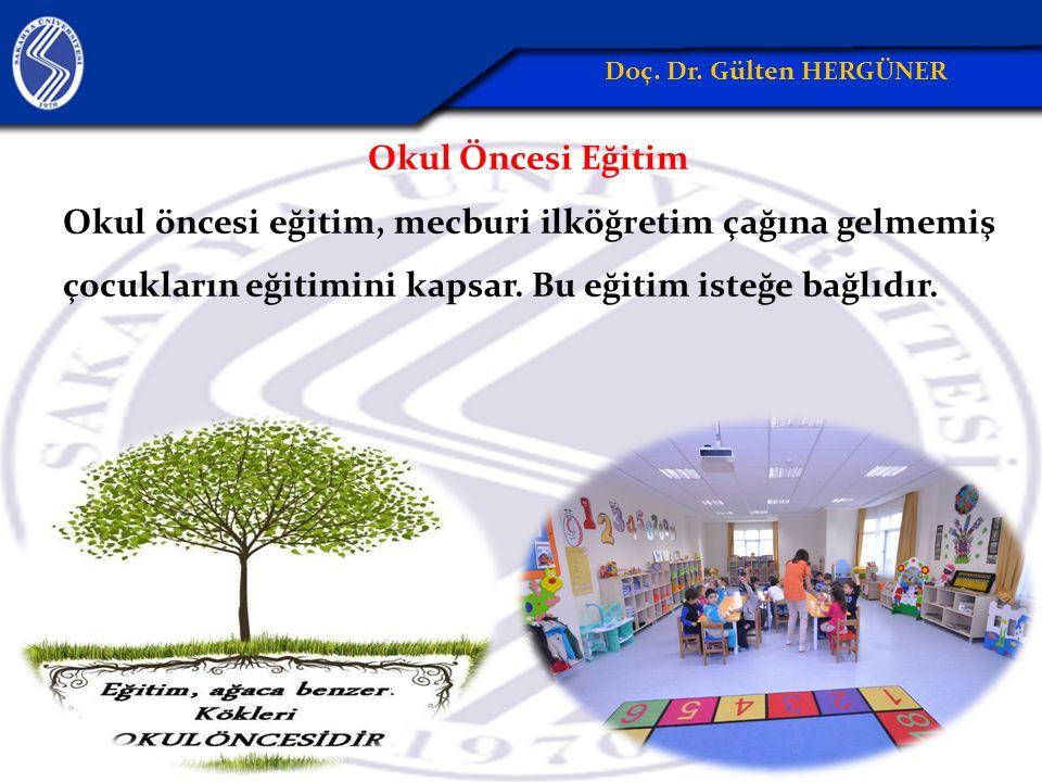 Okul Öncesi Eğitim Okul öncesi eğitim, mecburi ilköğretim çağına gelmemiş çocukların eğitimini kapsar.